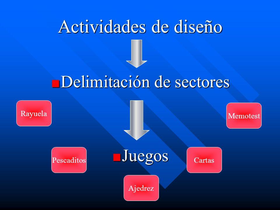 Actividades de diseño Delimitación de sectores Juegos Rayuela Memotest CartasPescaditos Ajedrez