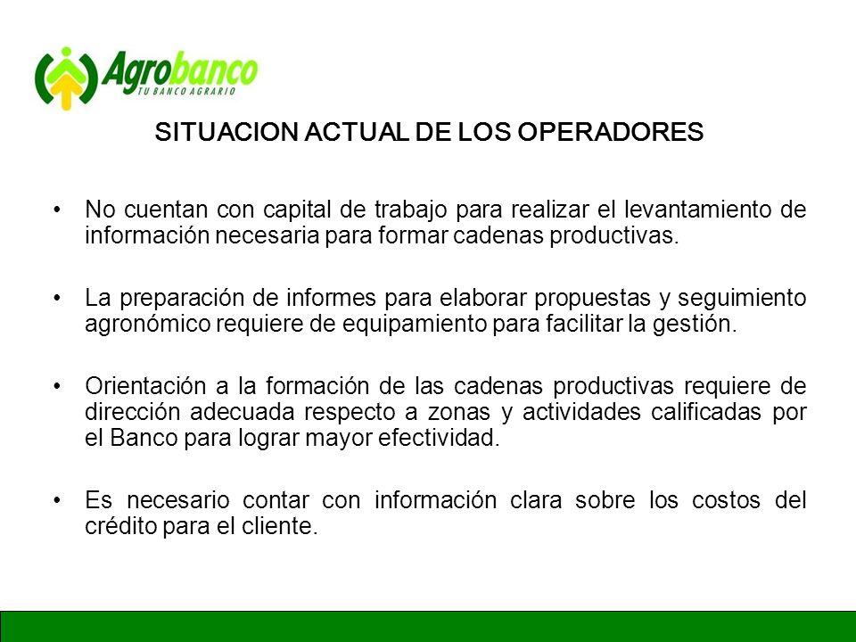 GERENCIA DE ADMINISTRACION Y FINANZAS SITUACION ACTUAL DE LOS OPERADORES No cuentan con capital de trabajo para realizar el levantamiento de informaci