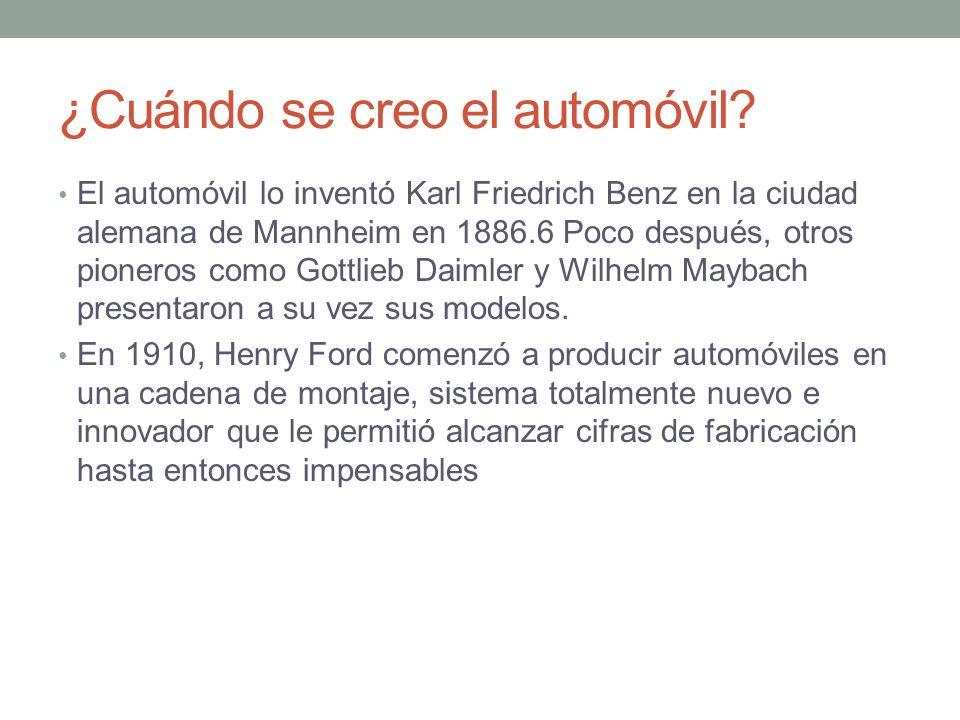¿Cuándo se creo el automóvil? El automóvil lo inventó Karl Friedrich Benz en la ciudad alemana de Mannheim en 1886.6 Poco después, otros pioneros como