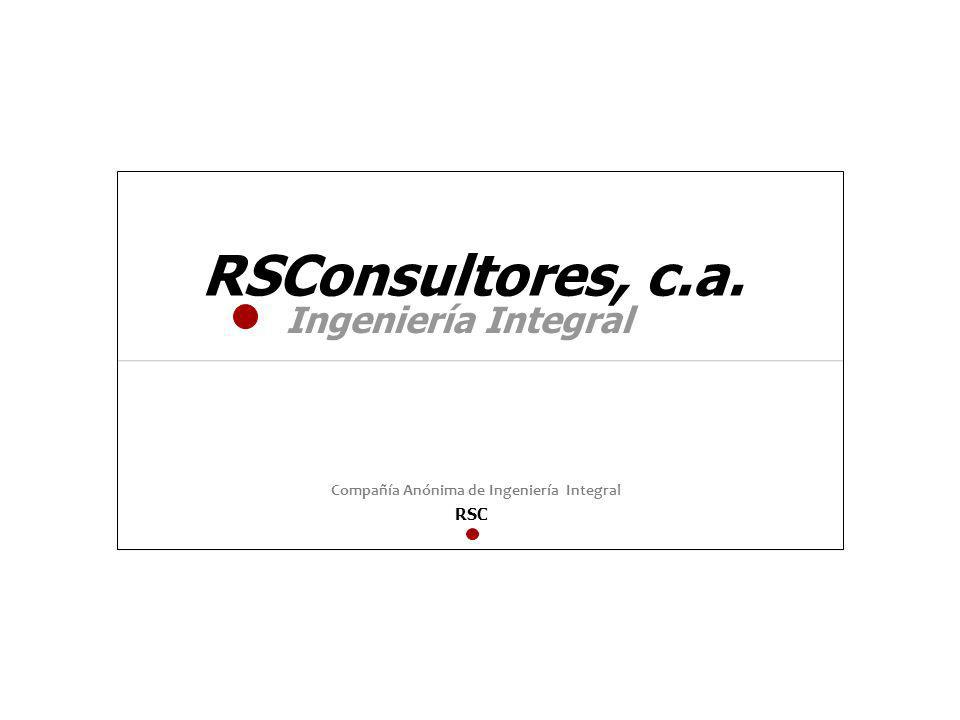 RSConsultores, c.a. Ingeniería Integral Compañía Anónima de Ingeniería Integral RSC