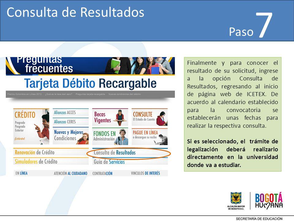 Finalmente y para conocer el resultado de su solicitud, ingrese a la opción Consulta de Resultados, regresando al inicio de página web de ICETEX.