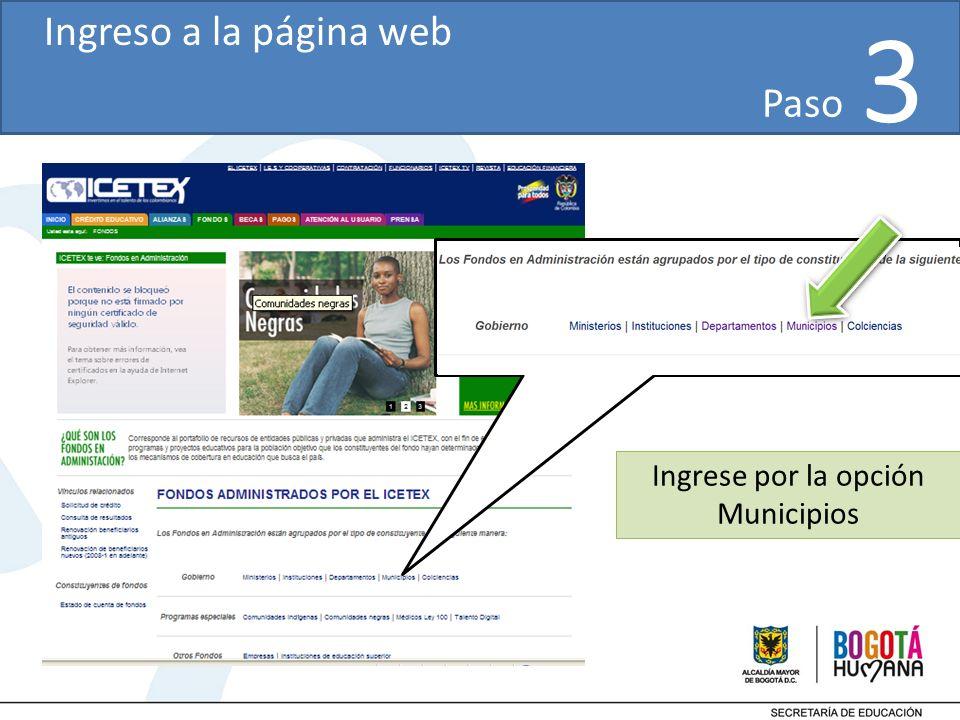 Paso 3 Ingrese por la opción Municipios Ingreso a la página web