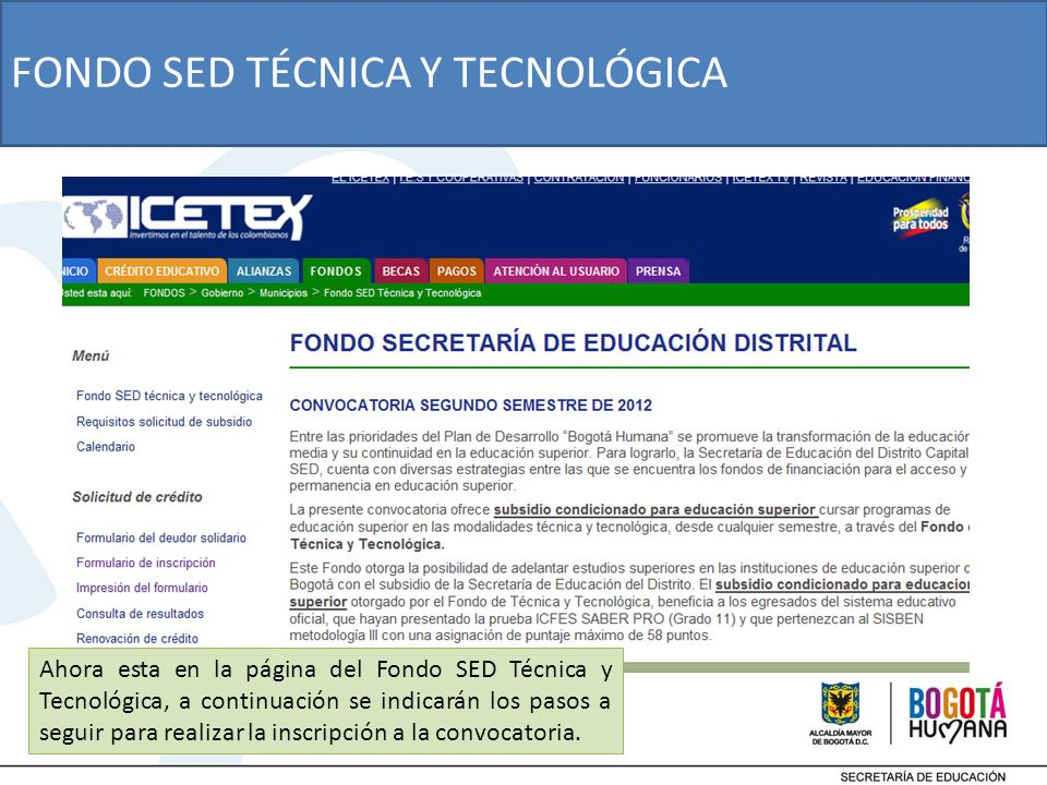 Ahora esta en la página del Fondo SED Técnica y Tecnológica, a continuación se indicarán los pasos a seguir para realizar la inscripción a la convocatoria.