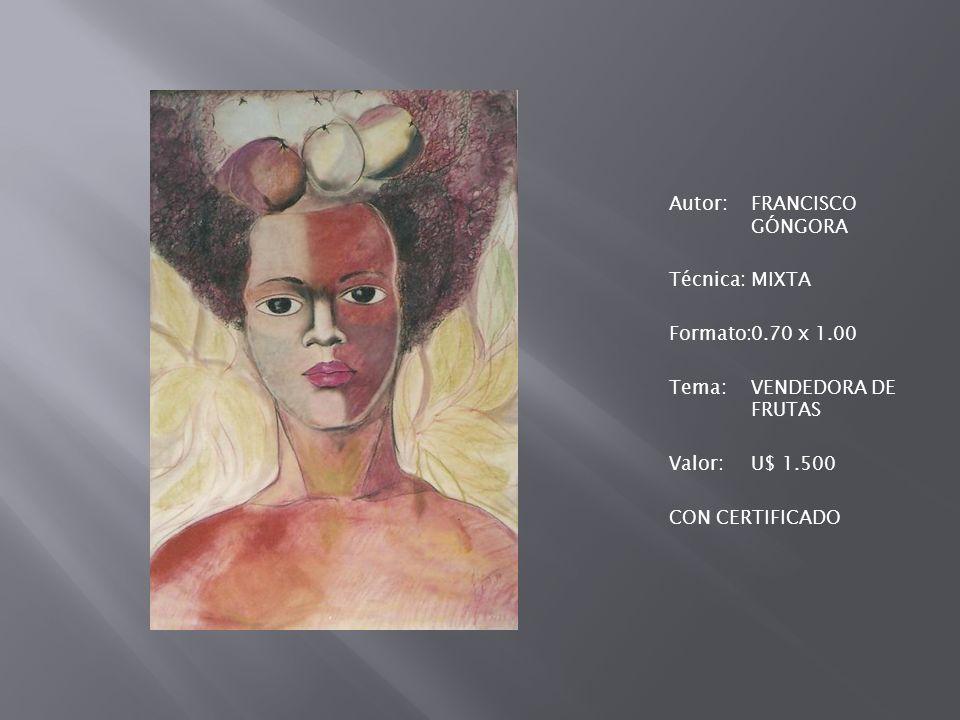 Autor:FRANCISCO GÓNGORA Técnica:MIXTA Formato:0.70 x 1.00 Tema:VENDEDORA DE FRUTAS Valor:U$ 1.500 CON CERTIFICADO