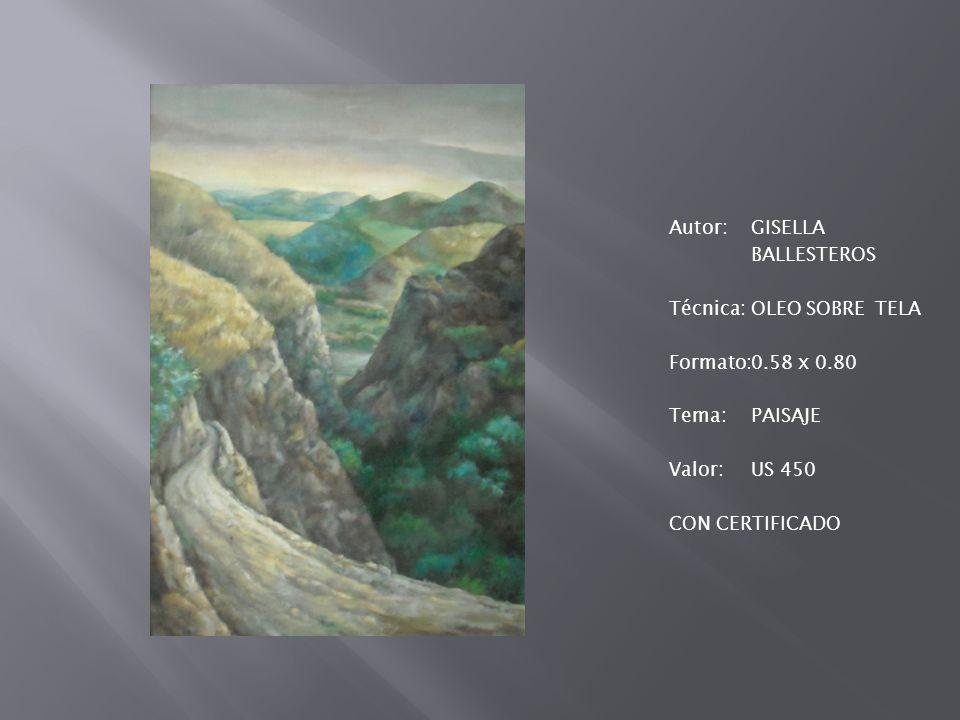 Autor:GISELLA BALLESTEROS Técnica: OLEO SOBRE TELA Formato:0.58 x 0.80 Tema:PAISAJE Valor:US 450 CON CERTIFICADO