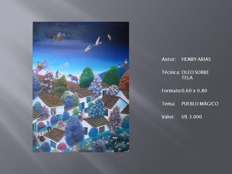 Autor:HENRY ARIAS Técnica:OLEO SOBRE TELA Formato:0.60 x 0.80 Tema:PUEBLO MÁGICO Valor:U$ 3.000