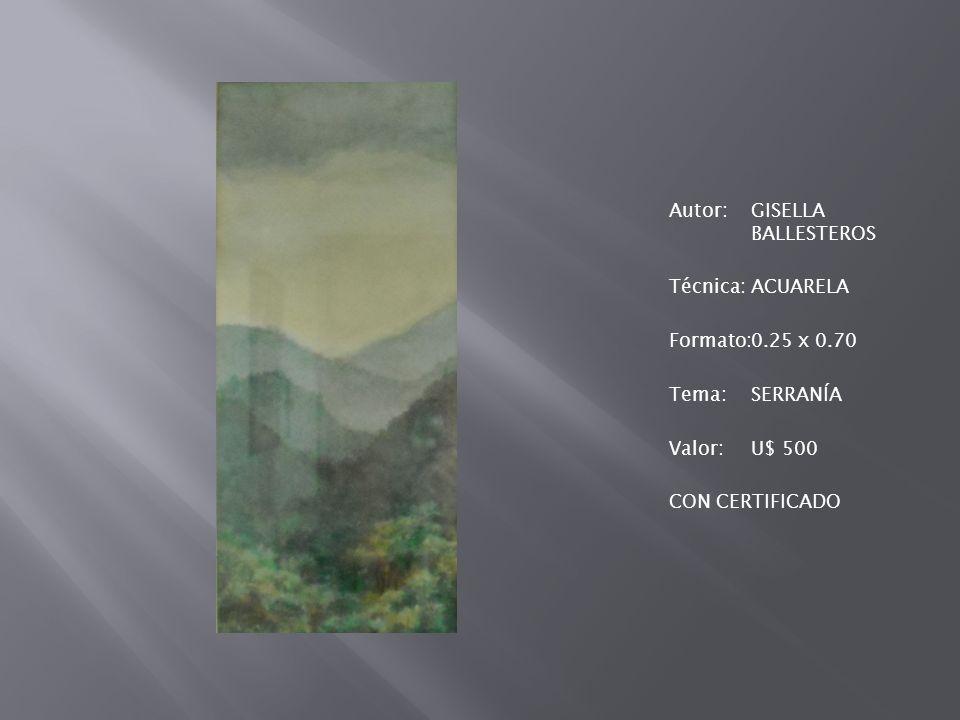 Autor:GISELLA BALLESTEROS Técnica:ACUARELA Formato:0.25 x 0.70 Tema:SERRANÍA Valor:U$ 500 CON CERTIFICADO