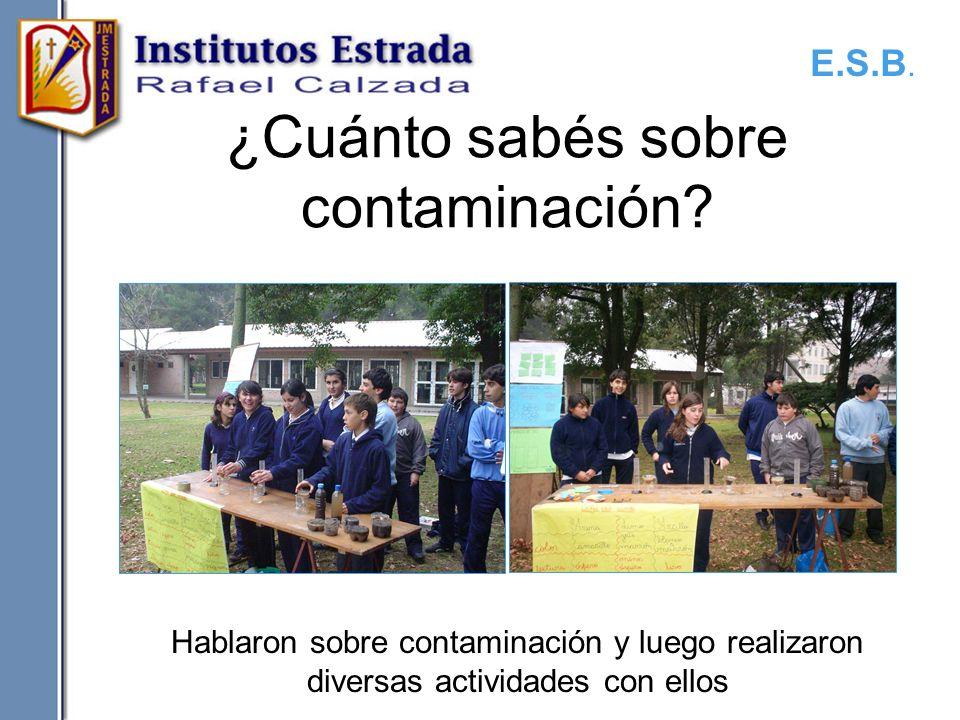 ¿Cuánto sabés sobre contaminación? Hablaron sobre contaminación y luego realizaron diversas actividades con ellos E.S.B.