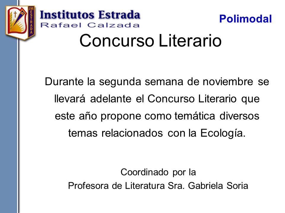 Concurso Literario Durante la segunda semana de noviembre se llevará adelante el Concurso Literario que este año propone como temática diversos temas