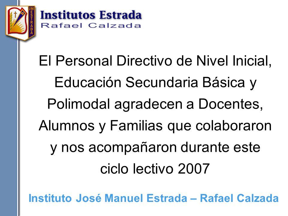 El Personal Directivo de Nivel Inicial, Educación Secundaria Básica y Polimodal agradecen a Docentes, Alumnos y Familias que colaboraron y nos acompañ