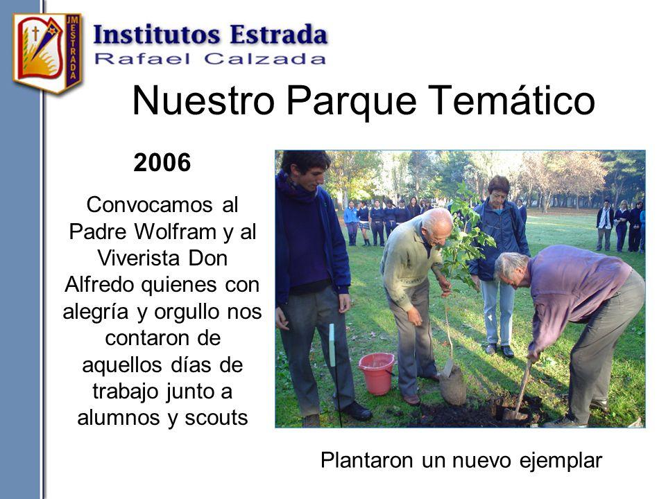 Nuestro Parque Temático El Profesor Juan Carlos Barrera con motivo del 50º aniversario del colegio realiza el portal de ingreso 2006 Cada nivel plantó un nuevo ejemplar junto al Padre y el viverista