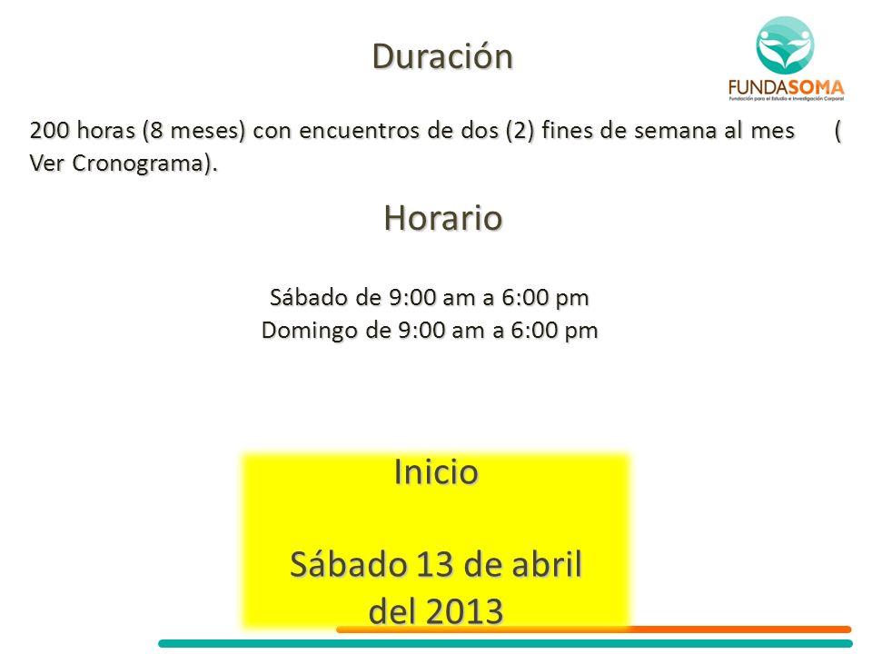 Duración 200 horas (8 meses) con encuentros de dos (2) fines de semana al mes ( Ver Cronograma). Horario Sábado de 9:00 am a 6:00 pm Domingo de 9:00 a