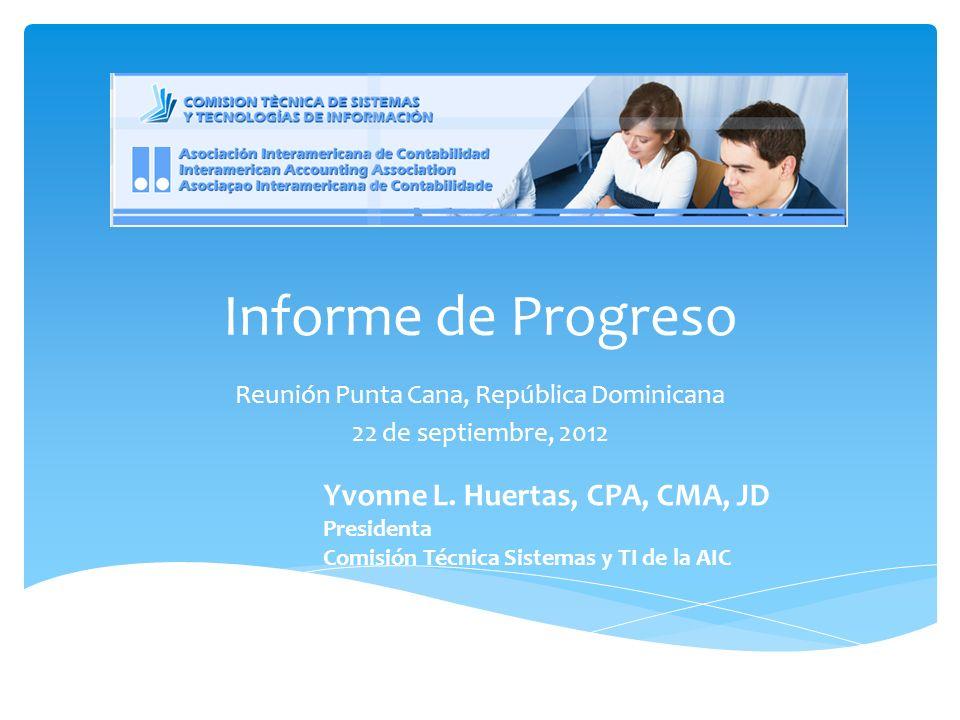 Informe de Progreso Reunión Punta Cana, República Dominicana 22 de septiembre, 2012 Yvonne L.