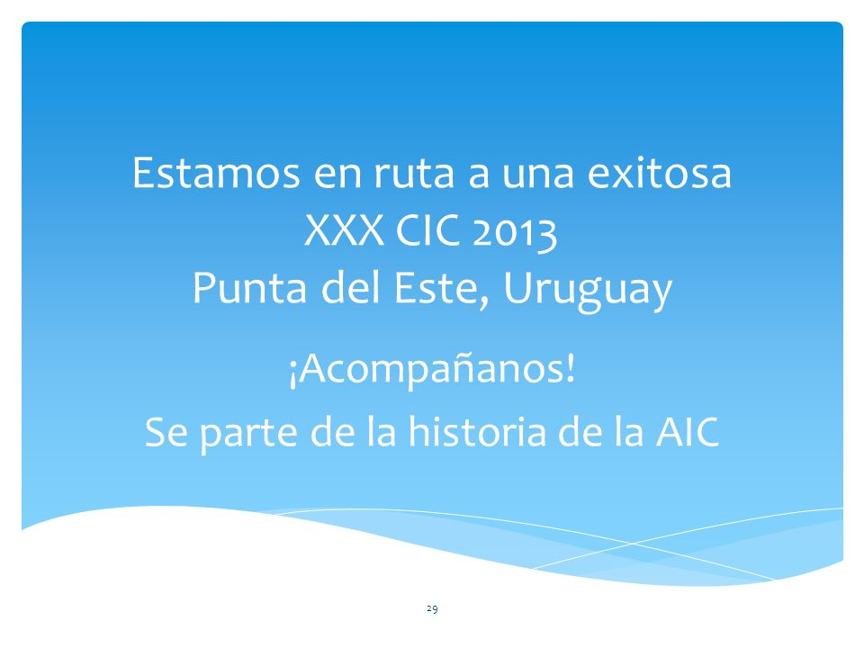 Estamos en ruta a una exitosa XXX CIC 2013 Punta del Este, Uruguay ¡Acompañanos.