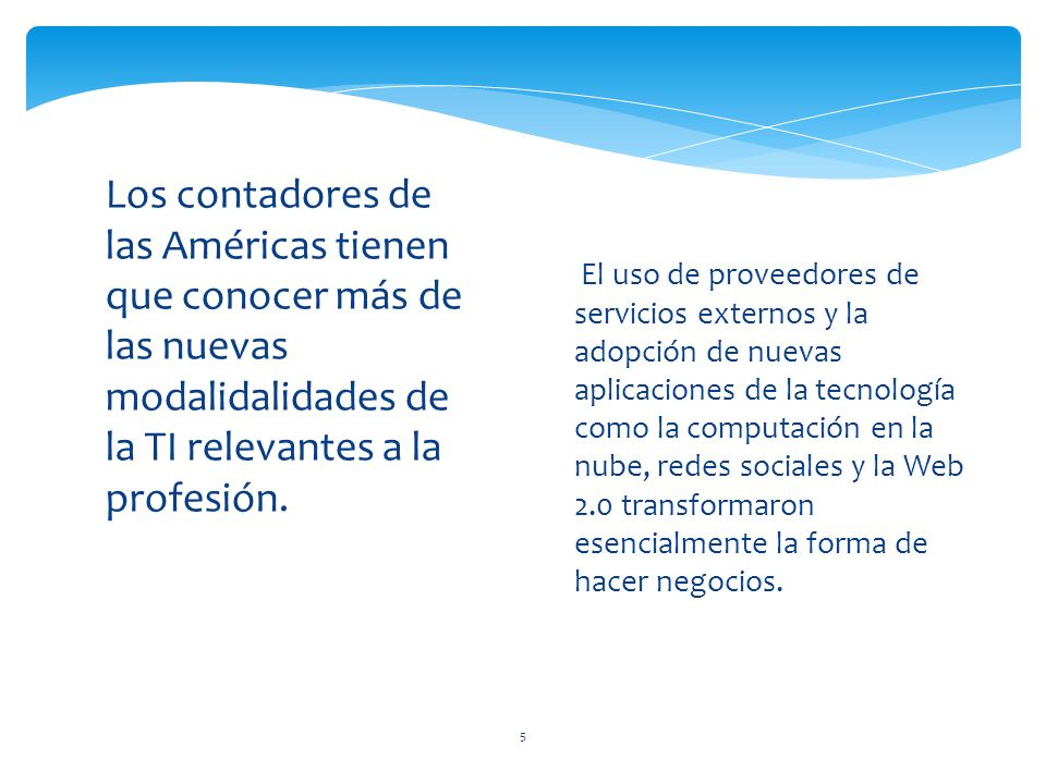 5 Los contadores de las Américas tienen que conocer más de las nuevas modalidalidades de la TI relevantes a la profesión.