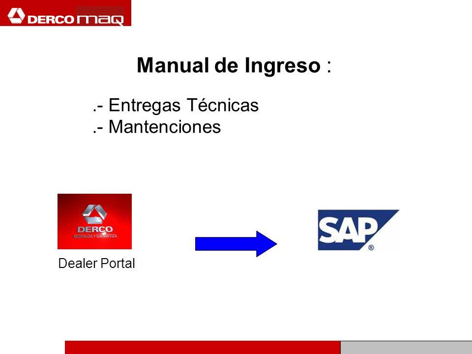 Manual de Ingreso :.- Entregas Técnicas.- Mantenciones Dealer Portal