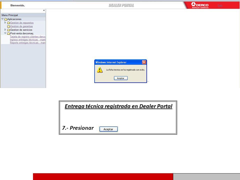 Entrega técnica registrada en Dealer Portal 7.- Presionar