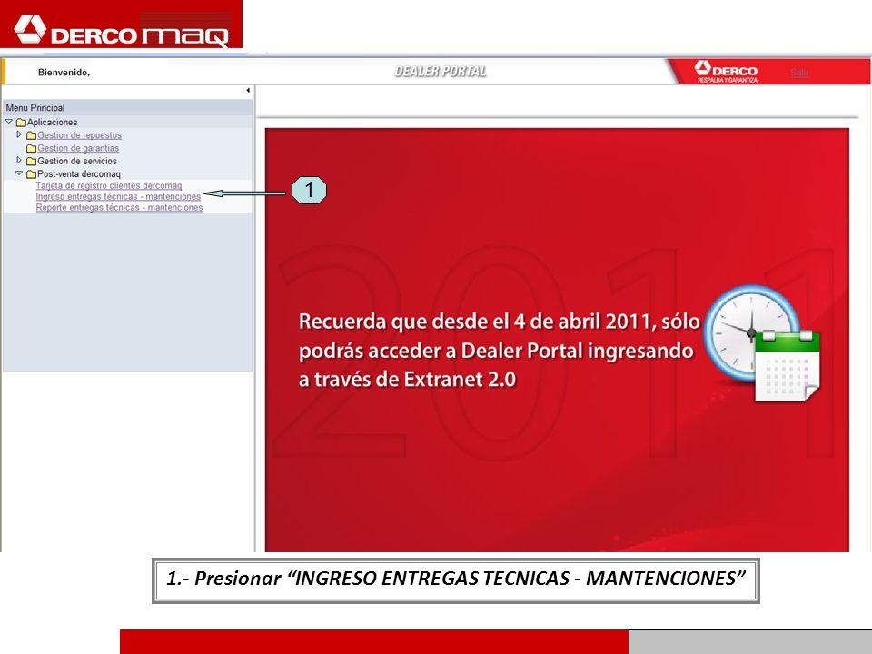 1.- Presionar INGRESO ENTREGAS TECNICAS - MANTENCIONES 1