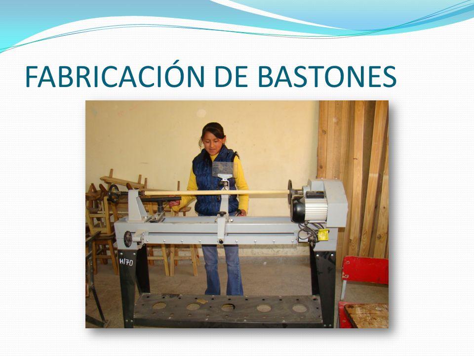 FABRICACIÓN DE BASTONES