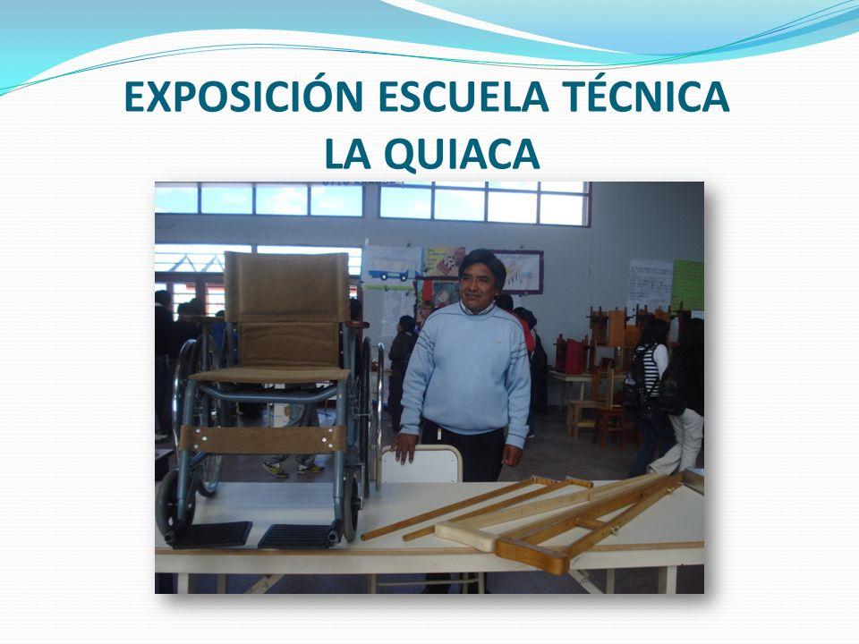 EXPOSICIÓN ESCUELA TÉCNICA LA QUIACA