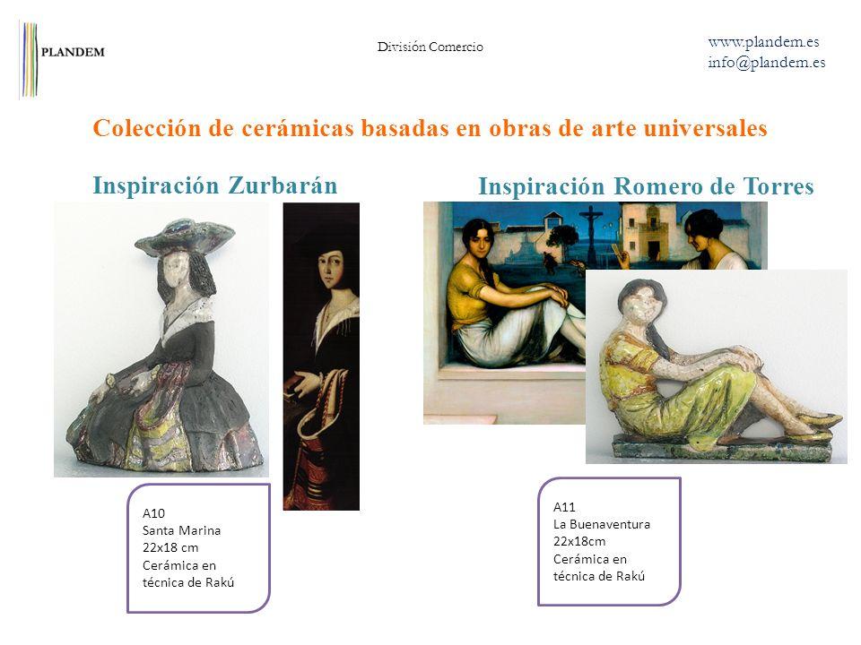 Inspiración Zurbarán Colección de cerámicas basadas en obras de arte universales División Comercio www.plandem.es info@plandem.es A11 La Buenaventura