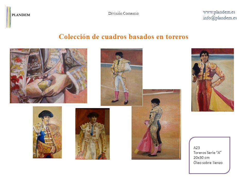 Colección de cuadros basados en toreros División Comercio www.plandem.es info@plandem.es A23 Toreros Serie A 20x30 cm Óleo sobre lienzo