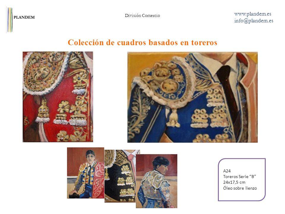 Colección de cuadros basados en toreros División Comercio www.plandem.es info@plandem.es A24 Toreros Serie B 24x17,5 cm Óleo sobre lienzo