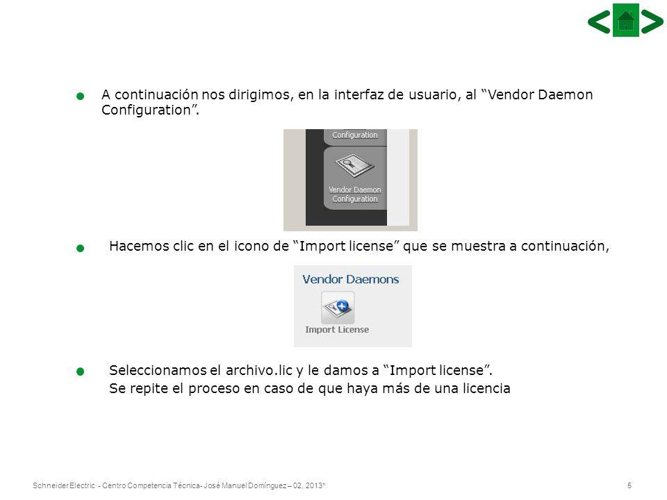 5Schneider Electric - Centro Competencia Técnica- José Manuel Domínguez – 02, 2013* A continuación nos dirigimos, en la interfaz de usuario, al Vendor
