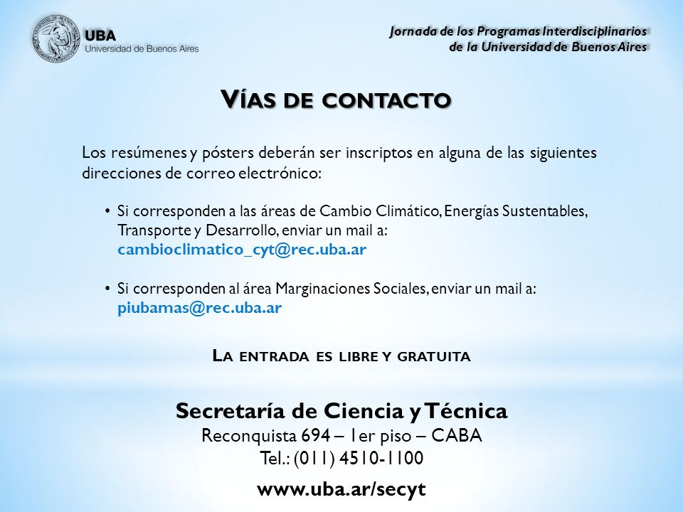 A UTORIDADES R ECTOR Ruben Hallu S ECRETARIO DE C IENCIA Y T ÉCNICA Dr.