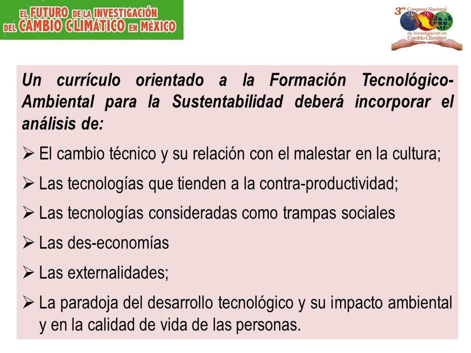 Un currículo orientado a la Formación Tecnológico- Ambiental para la Sustentabilidad deberá incorporar el análisis de: El cambio técnico y su relación