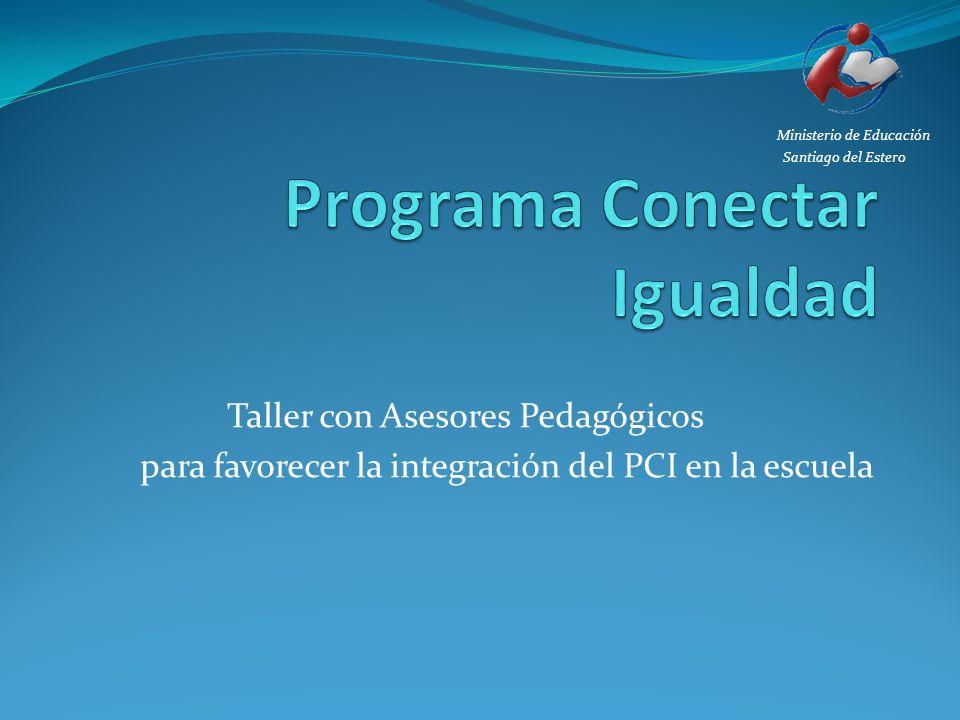 Taller con Asesores Pedagógicos para favorecer la integración del PCI en la escuela Ministerio de Educación Santiago del Estero