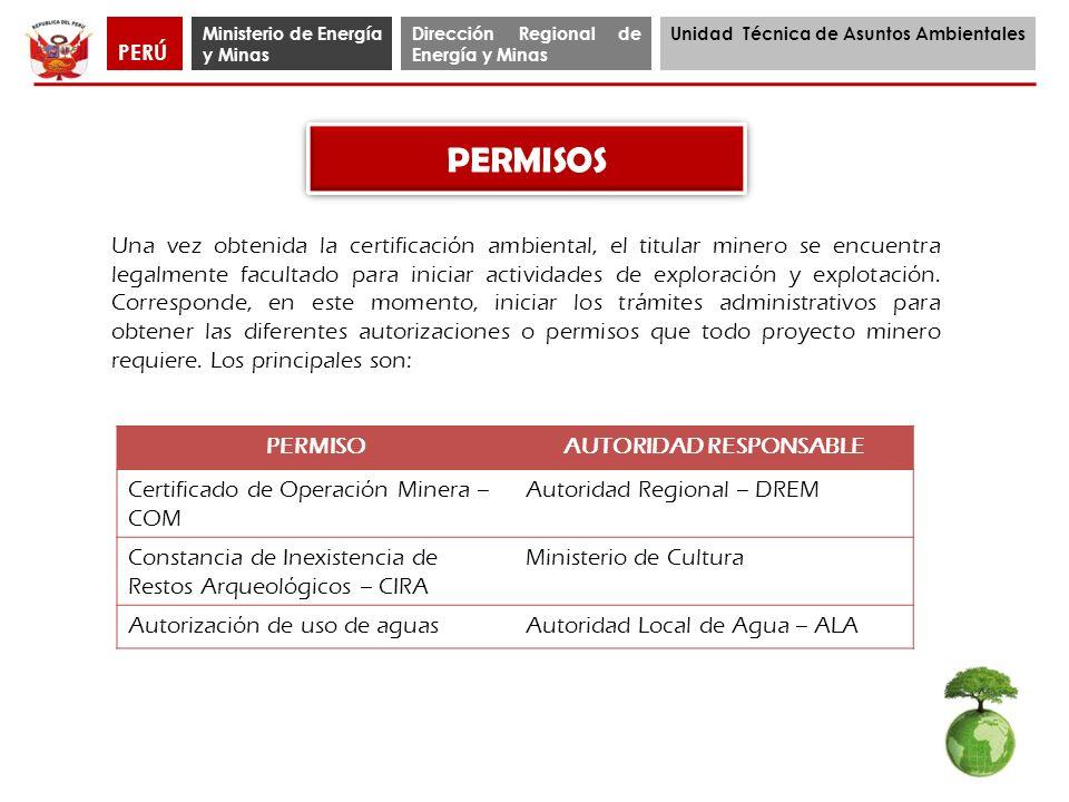 Ministerio de Energía y Minas Dirección Regional de Energía y Minas Unidad Técnica de Asuntos Ambientales PERÚ PERMISOS Una vez obtenida la certificac