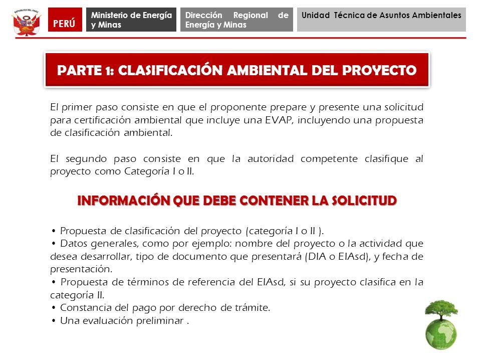 Ministerio de Energía y Minas Dirección Regional de Energía y Minas Unidad Técnica de Asuntos Ambientales PERÚ PARTE 1: CLASIFICACIÓN AMBIENTAL DEL PR