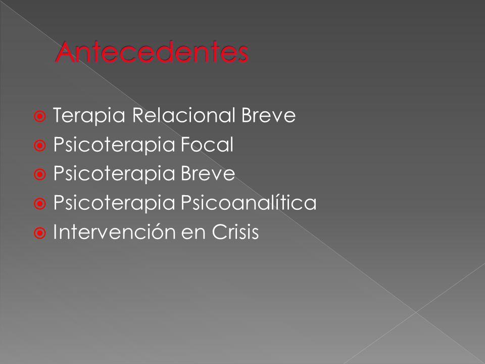 Terapia Relacional Breve Psicoterapia Focal Psicoterapia Breve Psicoterapia Psicoanalítica Intervención en Crisis