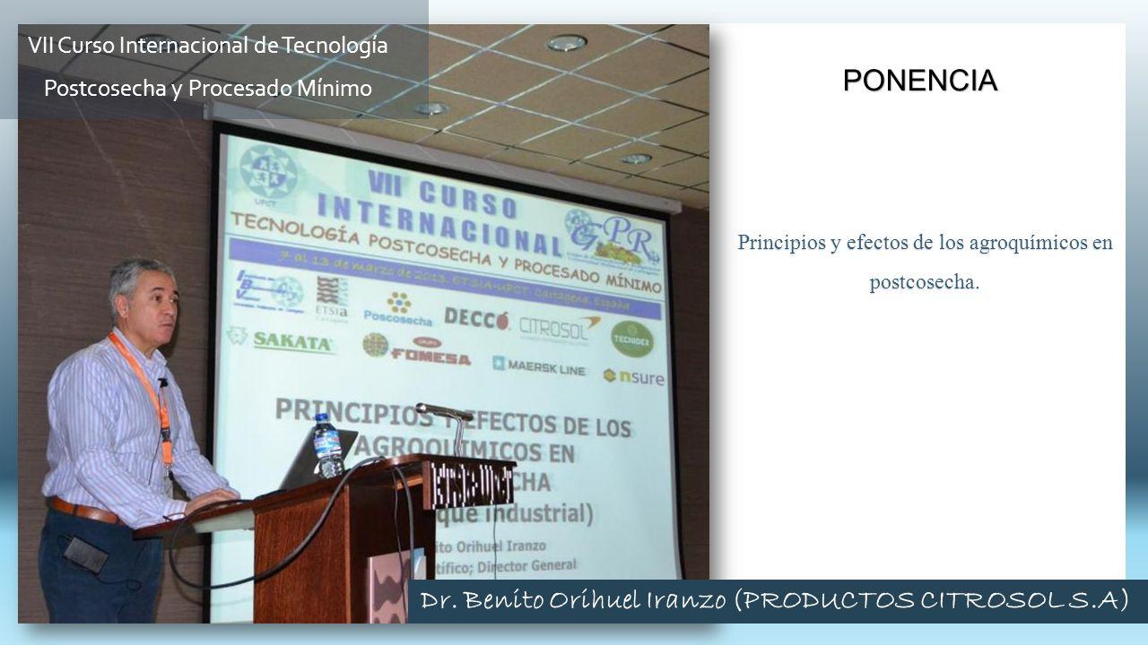 Principios y efectos de los agroquímicos en postcosecha. PONENCIA VII Curso Internacional de Tecnología Postcosecha y Procesado Mínimo Dr. Benito Orih