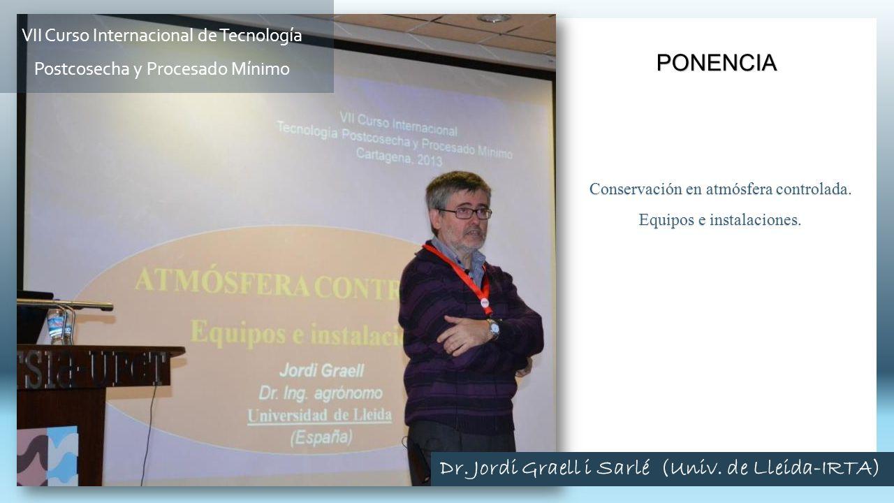 Conservación en atmósfera controlada. Equipos e instalaciones. PONENCIA VII Curso Internacional de Tecnología Postcosecha y Procesado Mínimo Dr. Jordi