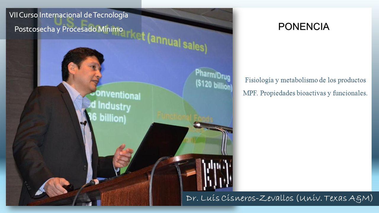 Fisiología y metabolismo de los productos MPF. Propiedades bioactivas y funcionales. PONENCIA VII Curso Internacional de Tecnología Postcosecha y Proc