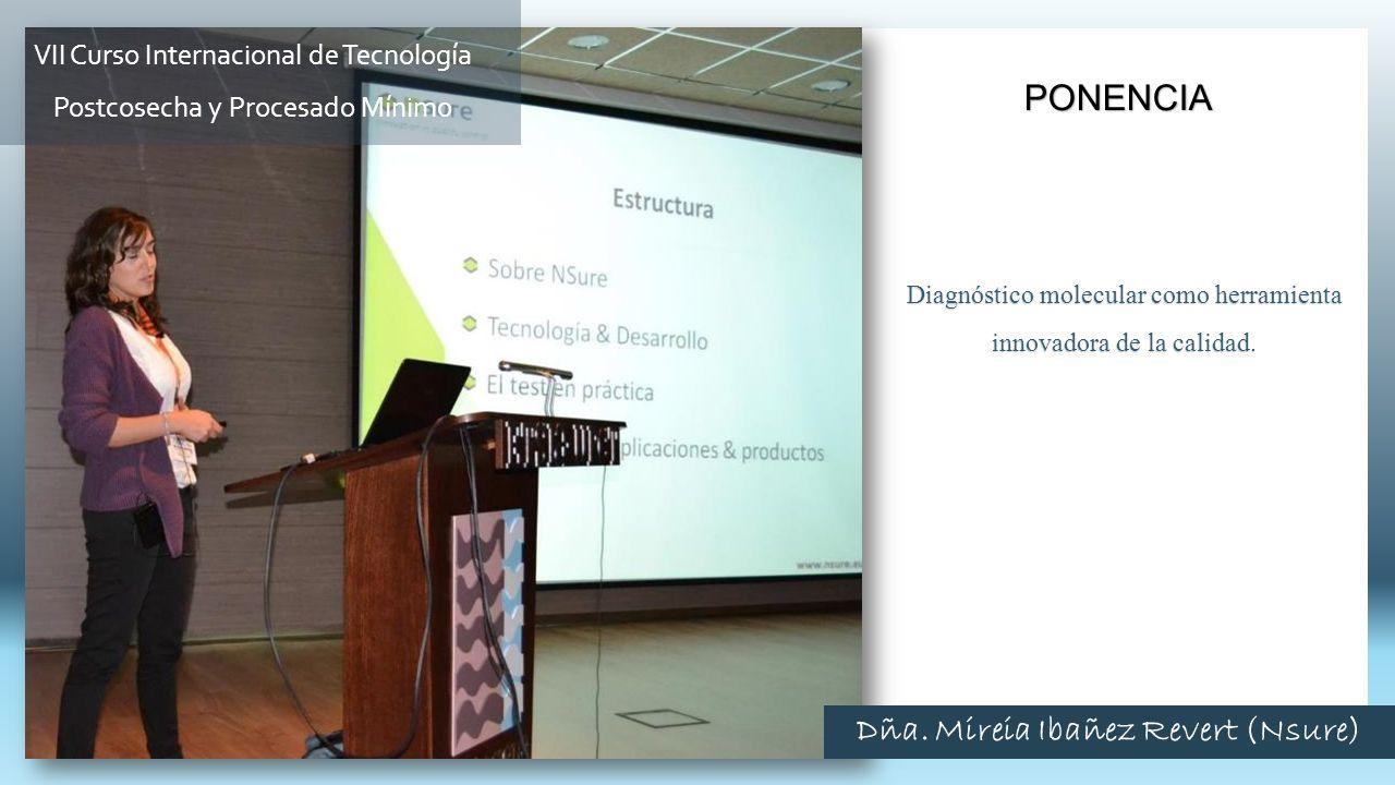 Diagnóstico molecular como herramienta innovadora de la calidad. PONENCIA VII Curso Internacional de Tecnología Postcosecha y Procesado Mínimo Dña. Mi