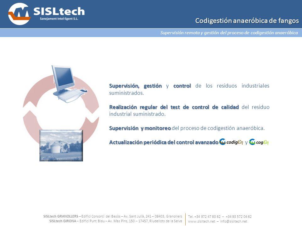 Supervisión remota y gestión del proceso de codigestión anaeróbica Tel. +34 972 47 83 62 – +34 93 572 04 62 www.sisltech.net – info@sisltech.net SISLt