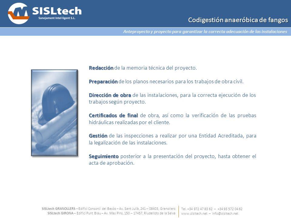 Anteproyecto y proyecto para garantizar la correcta adecuación de las instalaciones Tel. +34 972 47 83 62 – +34 93 572 04 62 www.sisltech.net – info@s