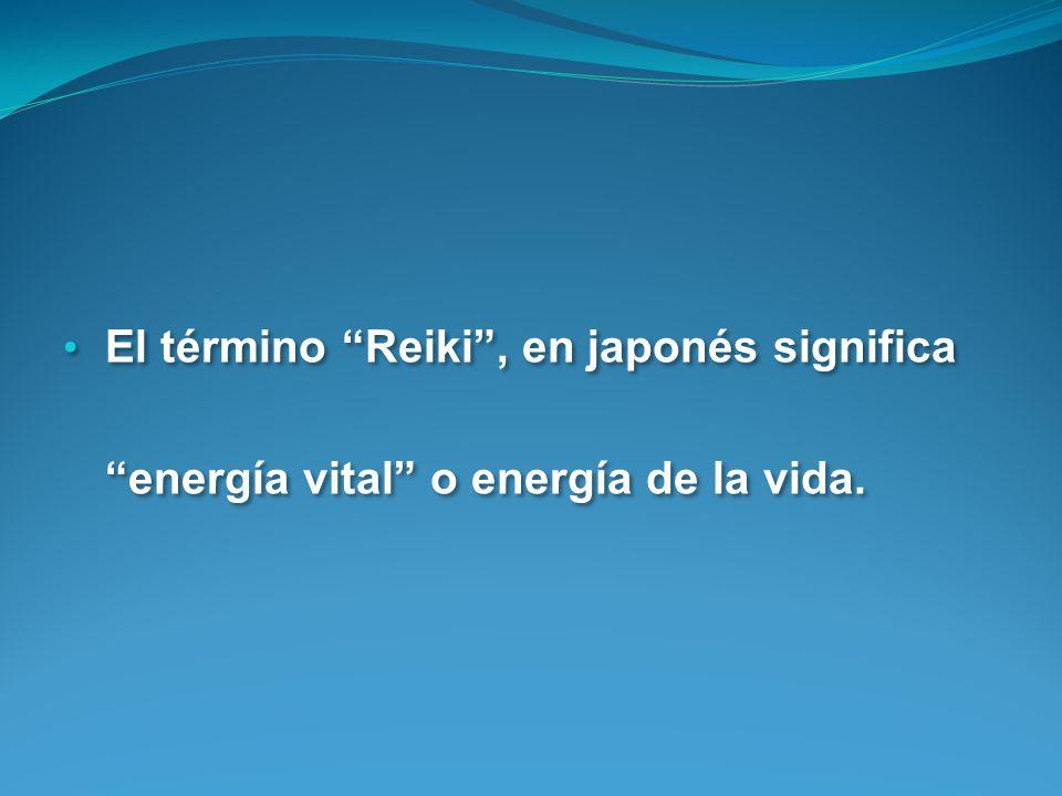 El término Reiki, en japonés significa energía vital o energía de la vida.