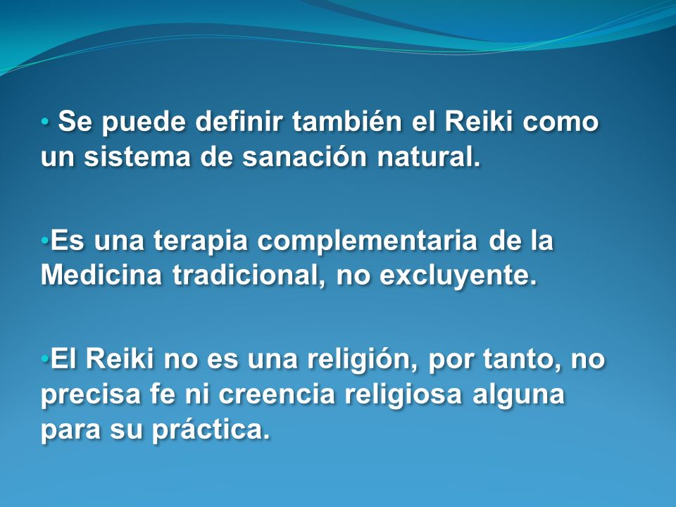 Se puede definir también el Reiki como un sistema de sanación natural.