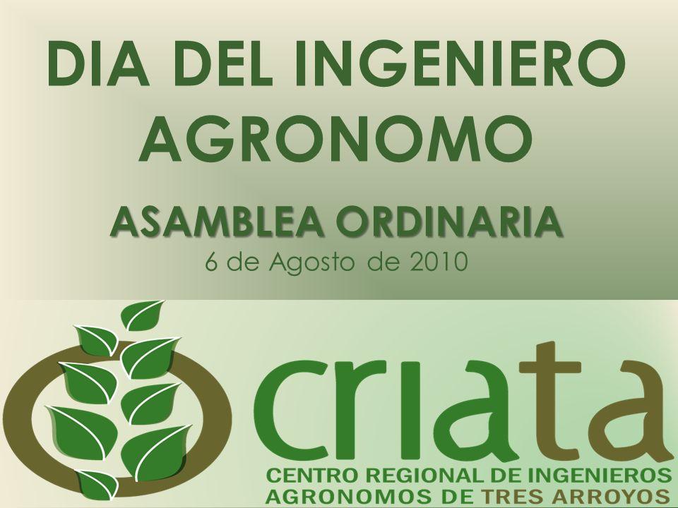 ASAMBLEA ORDINARIA DIA DEL INGENIERO AGRONOMO ASAMBLEA ORDINARIA 6 de Agosto de 2010