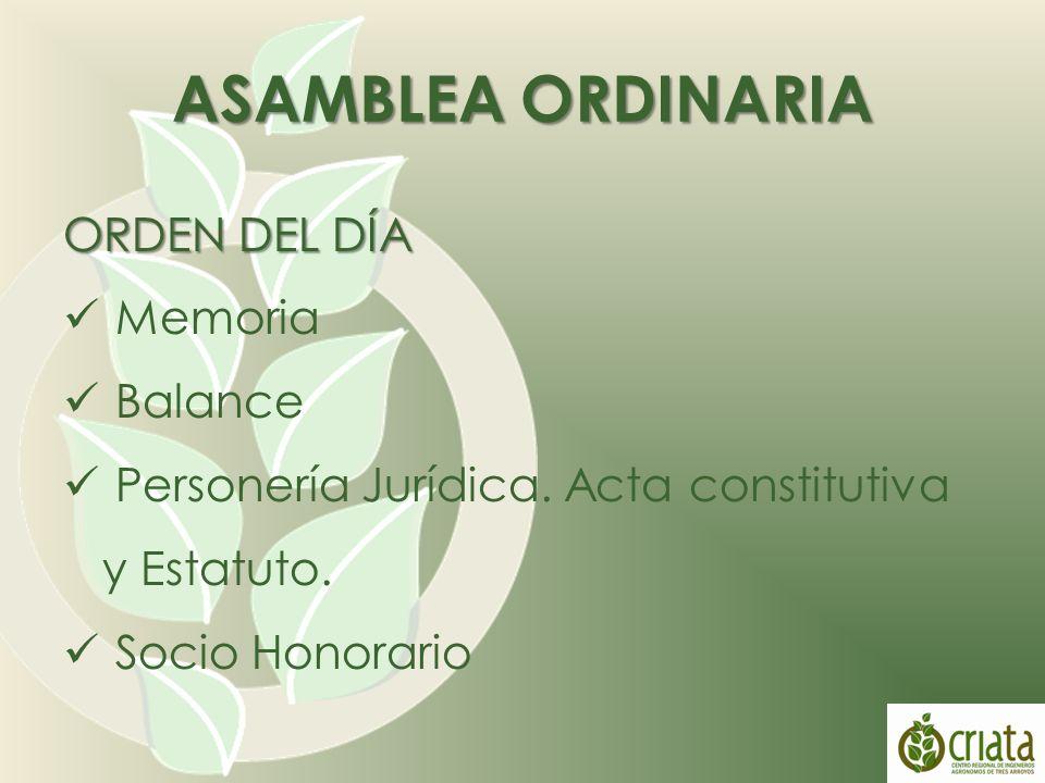 ASAMBLEA ORDINARIA ORDEN DEL DÍA Memoria Balance Personería Jurídica.