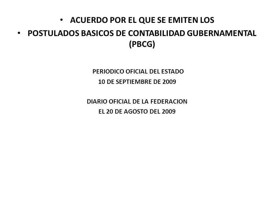 ACUERDO POR EL QUE SE EMITEN LOS POSTULADOS BASICOS DE CONTABILIDAD GUBERNAMENTAL (PBCG) PERIODICO OFICIAL DEL ESTADO 10 DE SEPTIEMBRE DE 2009 DIARIO