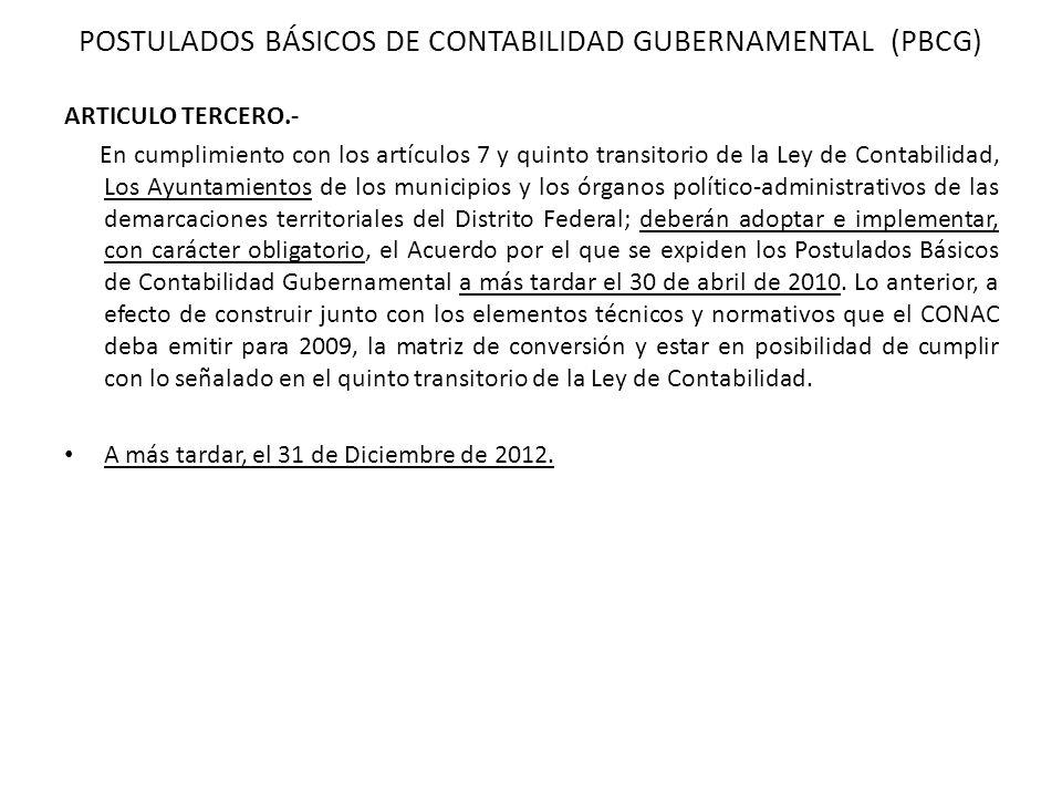 ARTICULO TERCERO.- En cumplimiento con los artículos 7 y quinto transitorio de la Ley de Contabilidad, Los Ayuntamientos de los municipios y los órgan