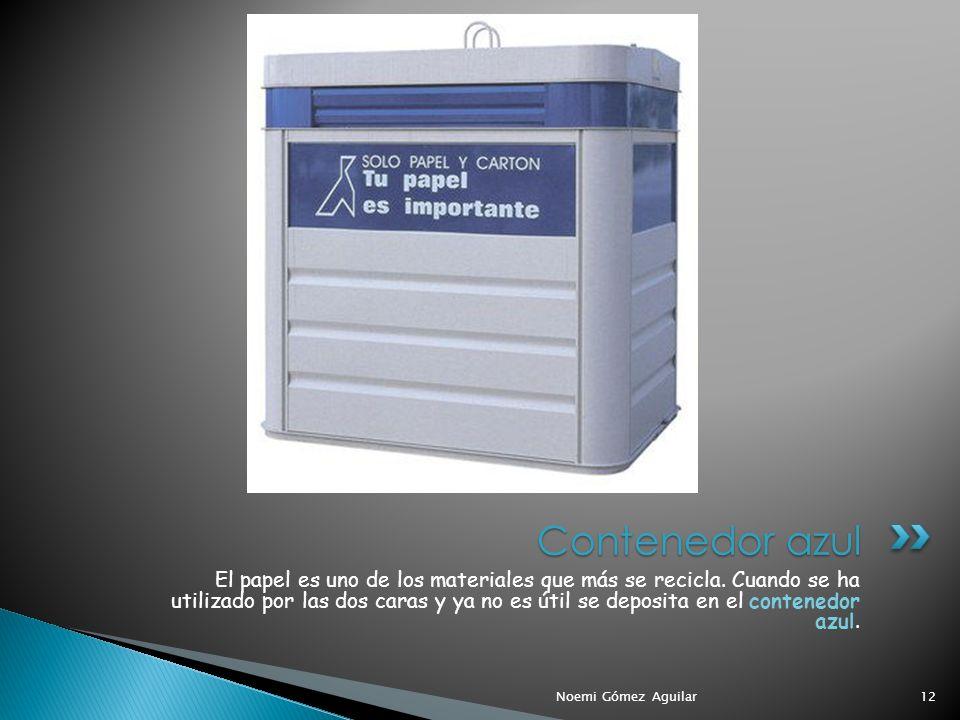 12 Contenedor azul El papel es uno de los materiales que más se recicla. Cuando se ha utilizado por las dos caras y ya no es útil se deposita en el co