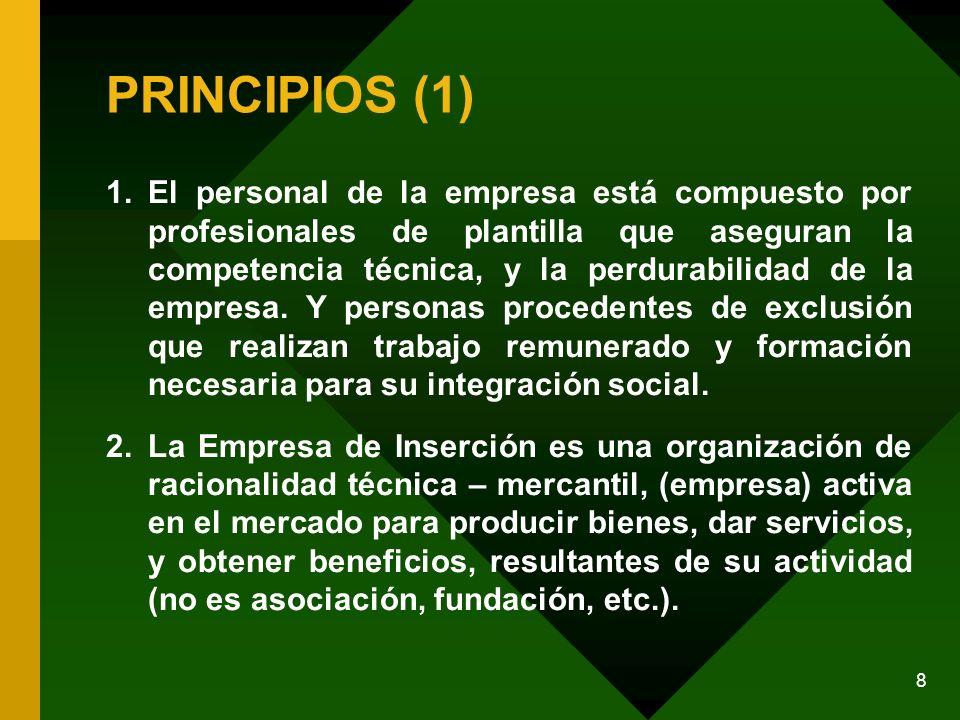 8 PRINCIPIOS (1) 1.El personal de la empresa está compuesto por profesionales de plantilla que aseguran la competencia técnica, y la perdurabilidad de la empresa.