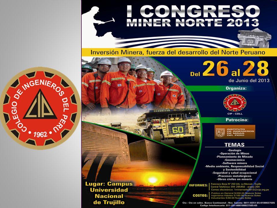 El Colegio de Ingenieros del Perú – Consejo Departamental de La Libertad, presentan el evento Minero Norte 2013 Inversión Minera, fuerza del desarrollo del Norte del Perú.