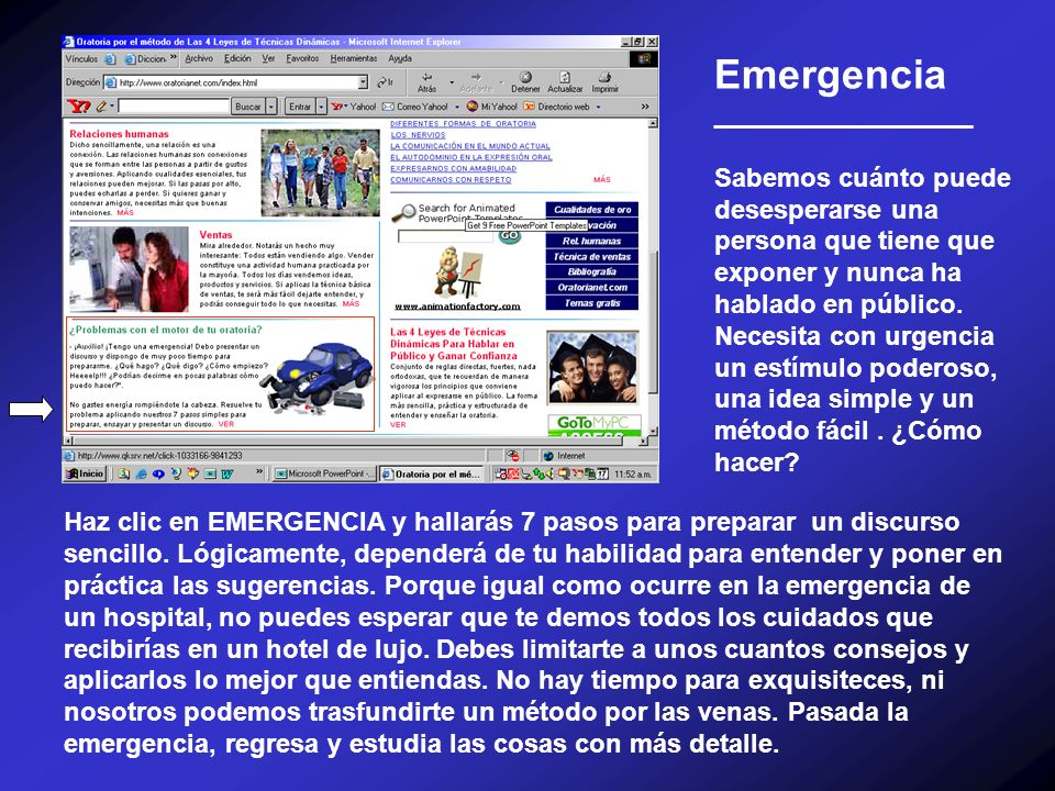 Emergencia __________________ Sabemos cuánto puede desesperarse una persona que tiene que exponer y nunca ha hablado en público. Necesita con urgencia